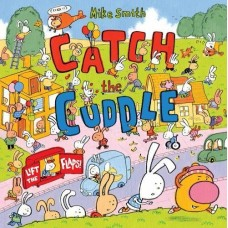 Catch the Cuddle (Lift-the-Flap book)