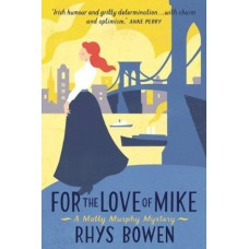 For The Love Of Mike (A Molly Murphy Mystery)