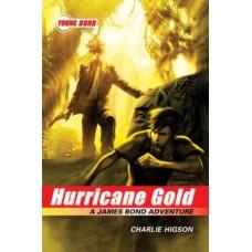 Hurricane Gold: A James Bond Adventure (Young Bond, Book 4)