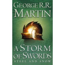 A Storm of Swords: Steel and Snow: Book 3 of a Song of Ice and Fire