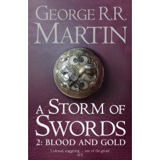 A Storm of Swords, Part 2: Blood and Gold: Book 3 of a Song of Ice and Fire
