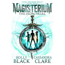 Magisterium: The Iron Trial (The Magisterium Series Book 1)